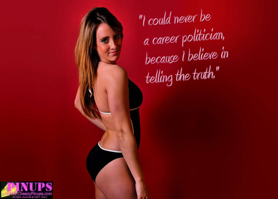 "Cheezy Pin up - July 15, 2015    ""I could never be a career politician, because I believe in telling the truth."" - Jesse Ventura  Model: Alana"