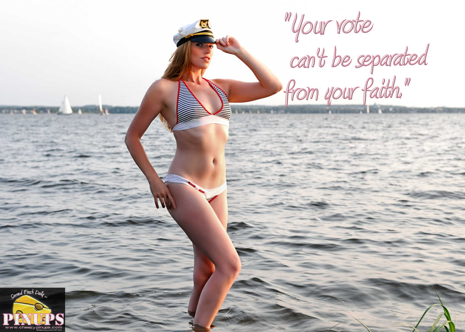 "Cheezy Pin up - August 24, 2015    ""Your vote can't be separated from your faith."" - Mike Huckabee  Model: Kate"