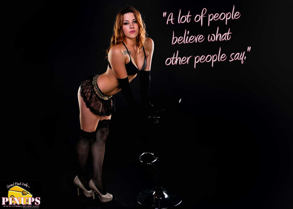 "Cheezy Pin up - September 16, 2015    ""A lot of people believe what other people say."" - B. B. King  Model: Amanda"