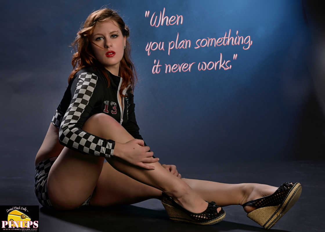 "Cheezy Pin up - September 20, 2015    ""When you plan something, it never works."" - Juan Pablo Montoya  Model: Nisha"