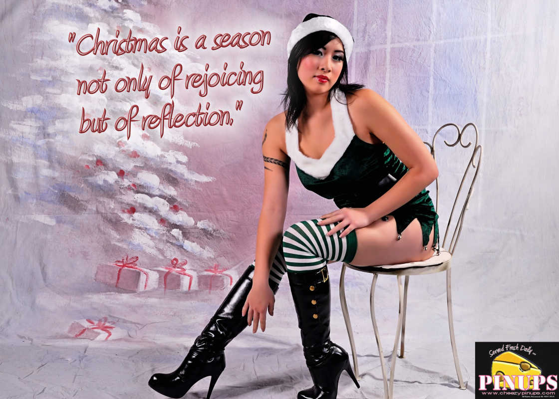 "Cheezy Pin up - November 27, 2015    ""Christmas is a season not only of rejoicing but of reflection."" - Winston Churchill  Model: LillyT"
