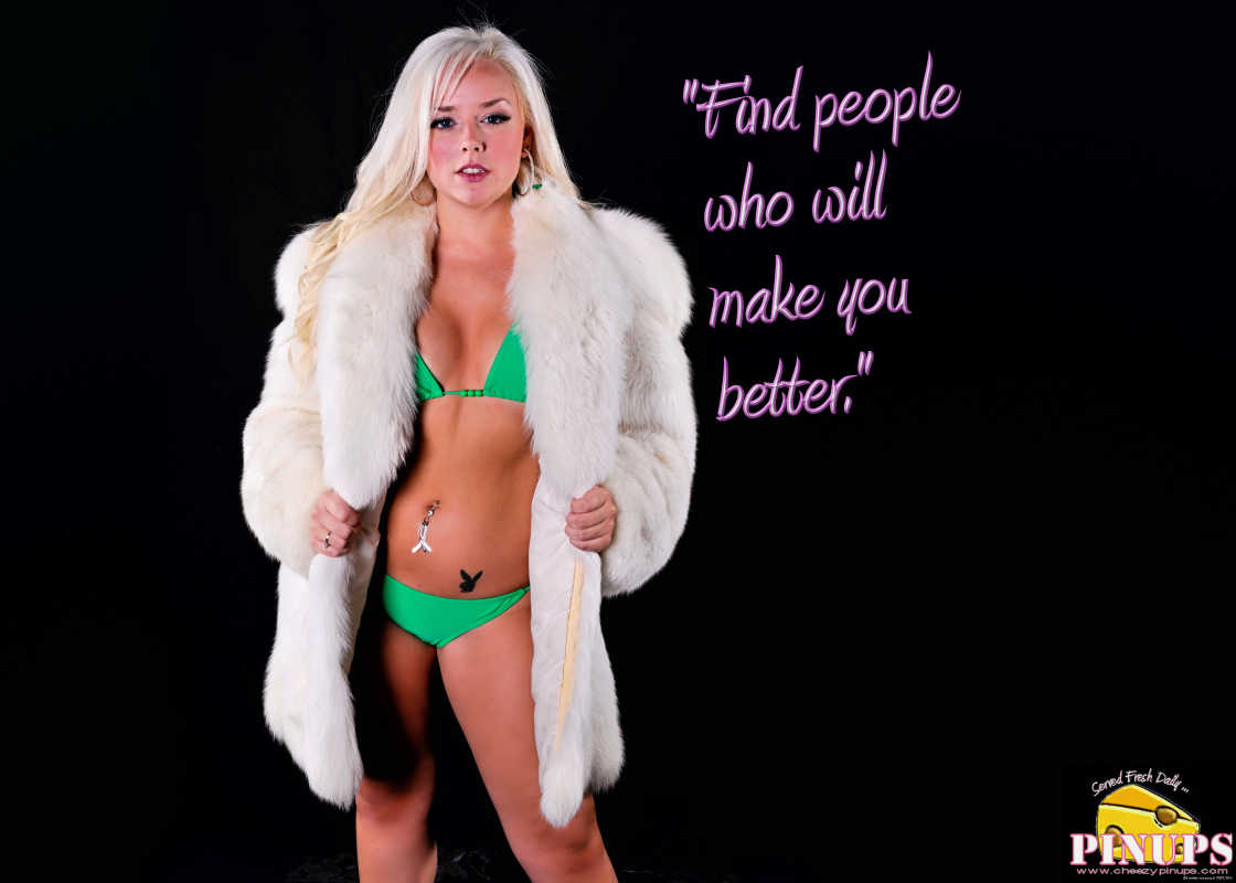 """Cheezy Pin up - January 17, 2016    """"Find people who will make you better."""" - Michelle Obama  Model: Tiffany"""