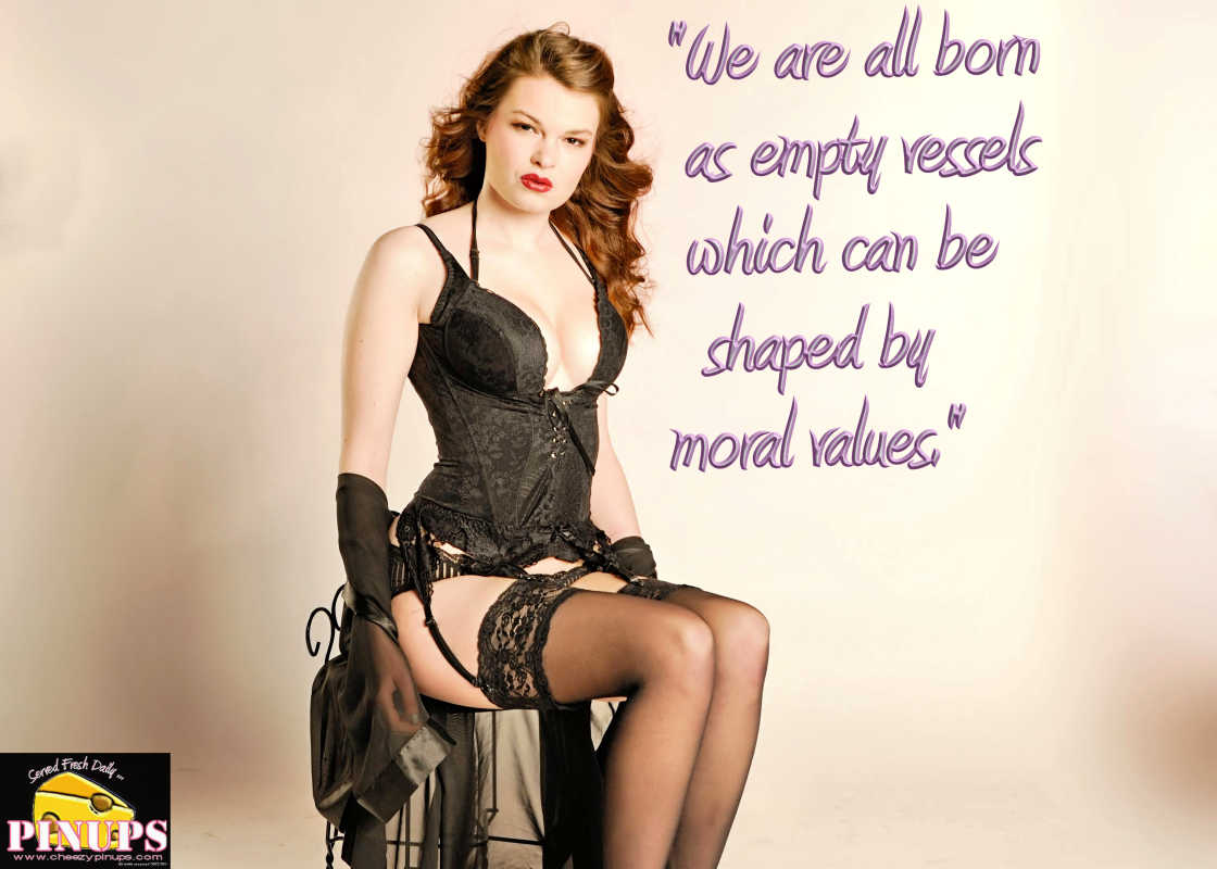"Cheezy Pin up - February 13, 2016    ""We are all born as empty vessels which can be shaped by moral values."" - Jerry Springer  Model: Scarlette"