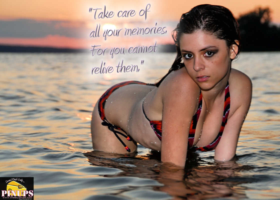 "Cheezy Pinup - May 24, 2016    ""Take care of all your memories. For you cannot relive them."" - Bob Dylan  Model: CaroleAnn"