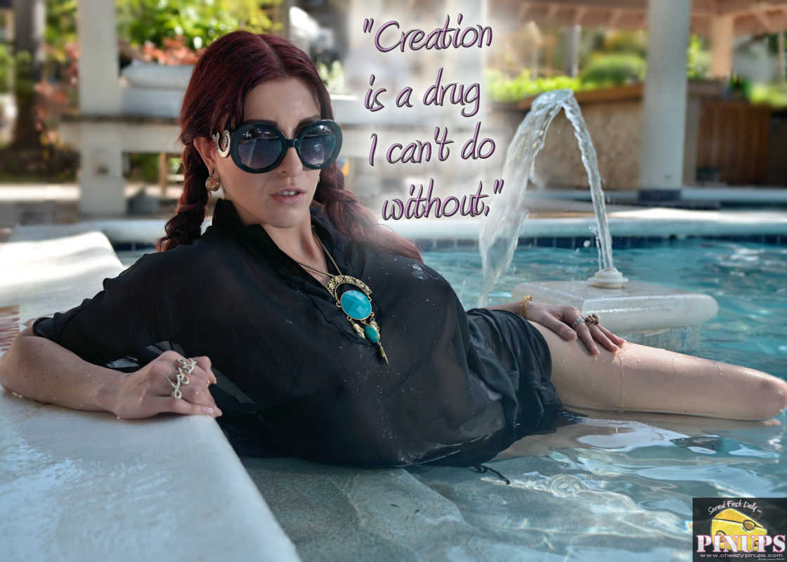 "Cheezy Pinup - August 12, 2016 ""Creation is a drug I can't do without."" - Cecil B. DeMille  Model: Pandora"
