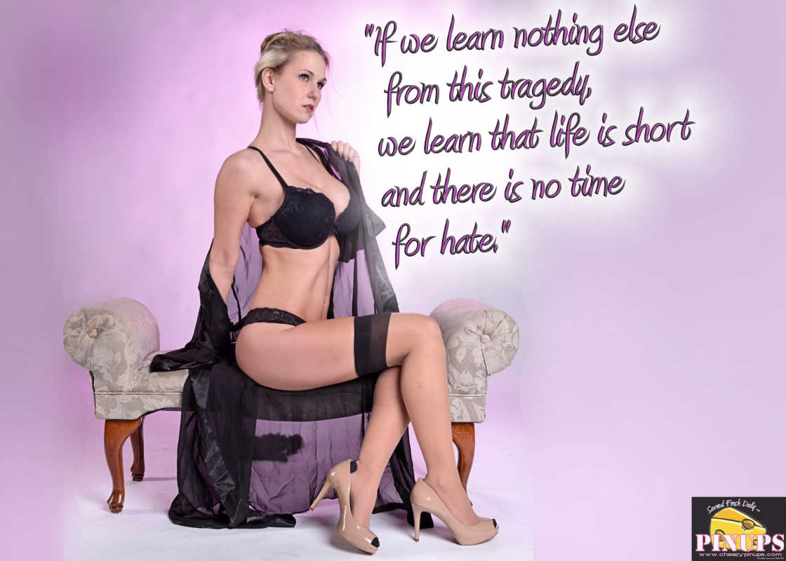 """Cheezy Pinup - September 11, 2016 """"If we learn nothing else from this tragedy, we learn that life is short and there is no time for hate."""" - Sandy Dahl  Model: Kimberly"""