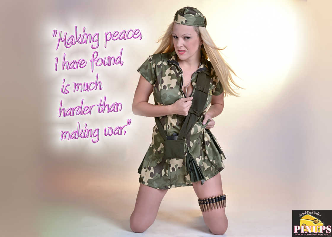 "Cheezy Pinup - October 6, 2016 ""Making peace, I have found, is much harder than making war."" - Gerry Adams  Model: Jennifer"