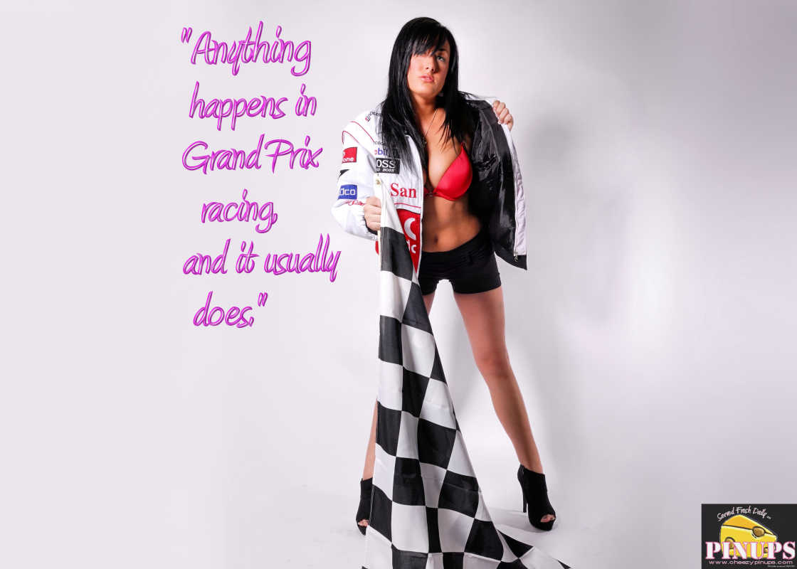 "Cheezy Pinup - October 8, 2016 ""Anything happens in Grand Prix racing, and it usually does."" - Murray Walker  Model: Marie-Josee"