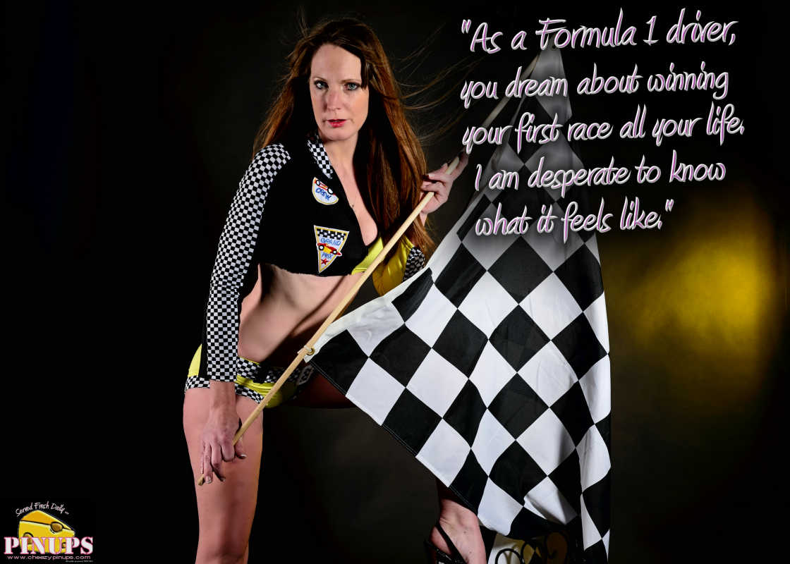 """Cheezy Pinup - October 30, 2016 """"As a Formula 1 driver, you dream about winning your first race all your life. I am desperate to know what it feels like."""" - Sergio Perez Model: Kristen"""