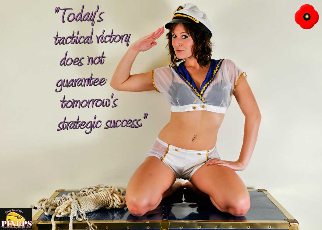 "Cheezy Pinup - November 5, 2016 ""Today's tactical victory does not guarantee tomorrow's strategic success."" - Peter Pace  Model: Jodie"