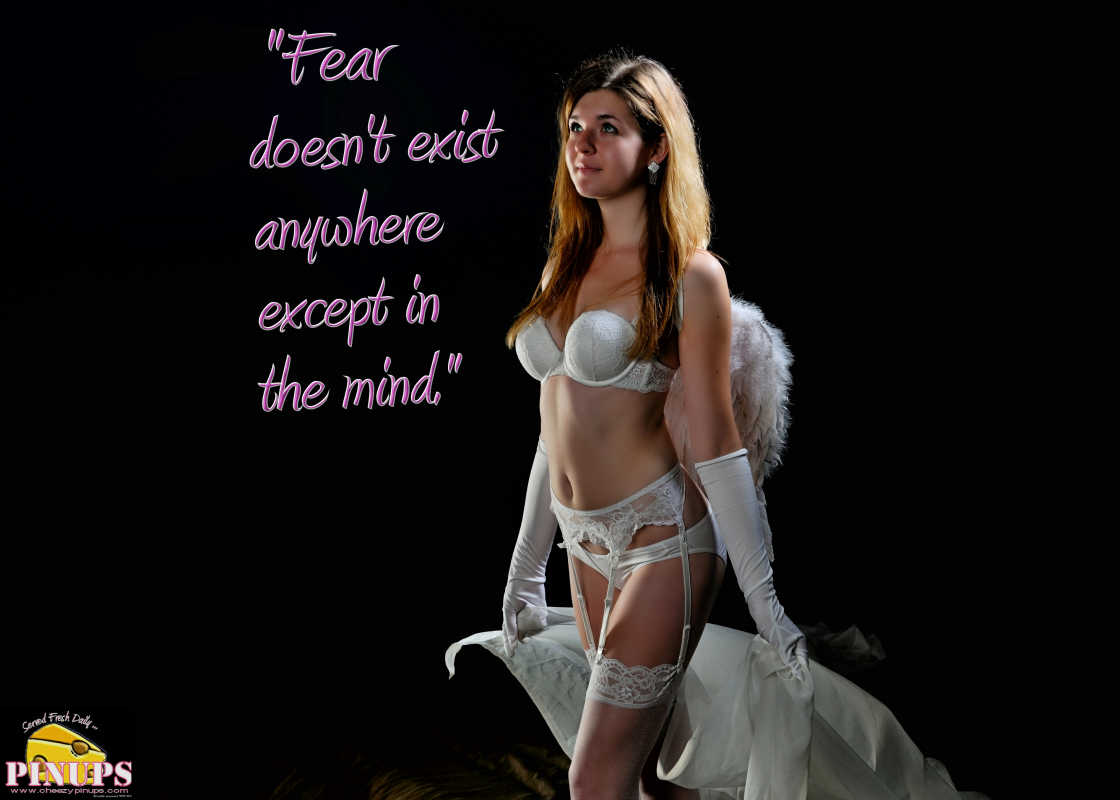 "Cheezy Pinup - November 24, 2016 ""Fear doesn't exist anywhere except in the mind."" - Dale Carnegie  Model: Sarah"