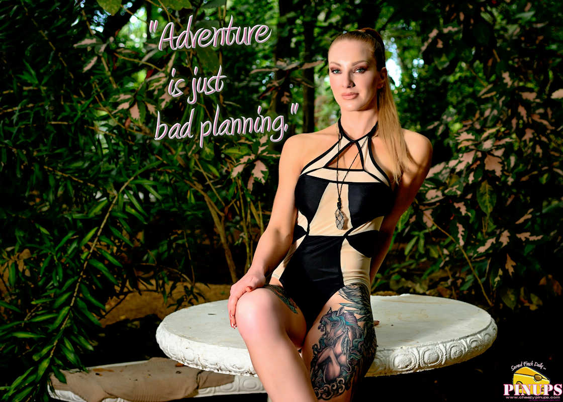 "Cheezy Pinup - July 16, 2017   ""Adventure is just bad planning."" - Roald Amundsen Model: Chloe"