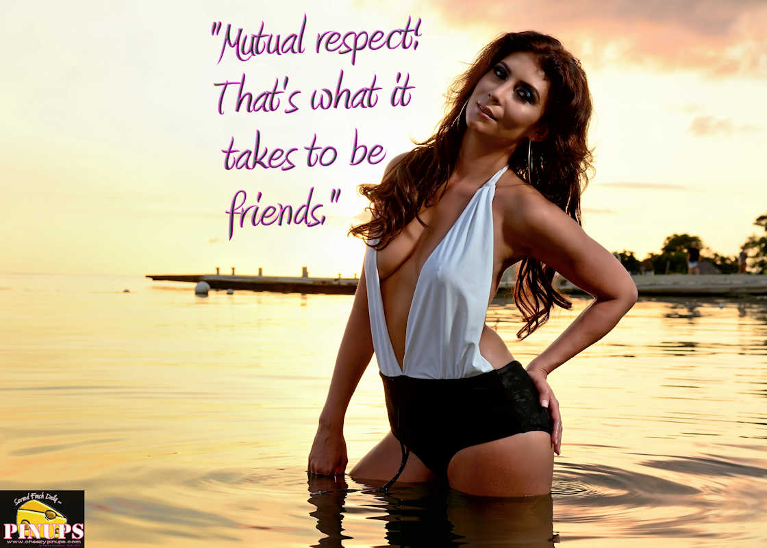 "Cheezy Pinup - July 28, 2017   ""Mutual respect! That's what it takes to be friends."" - Hugo Chavez Model: Jessica"