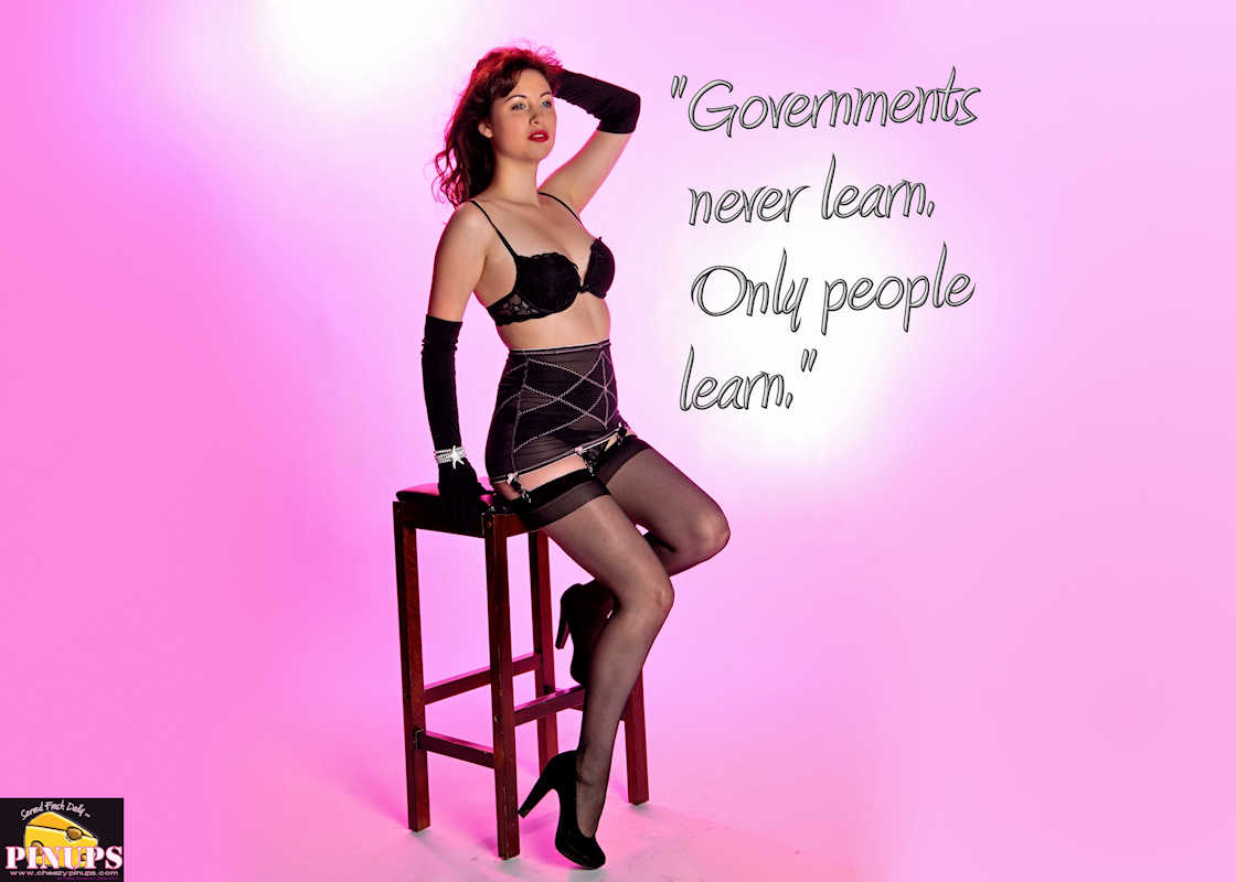 "Cheezy Pinup - July 31, 2017   ""Governments never learn. Only people learn."" - Milton Friedman Model: Angela"