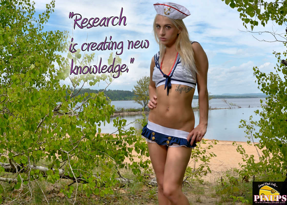 "Cheezy Pinup - August 5, 2017   ""Research is creating new knowledge."" - Neil Armstrong Model: Casey"
