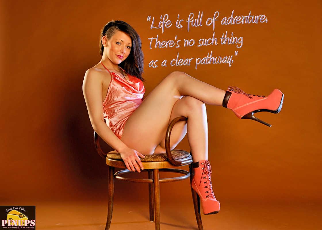 "Cheezy Pinup - September 2, 2017   ""Life is full of adventure. There's no such thing as a clear pathway."" - Guy Laliberte  Model: Alexandra"