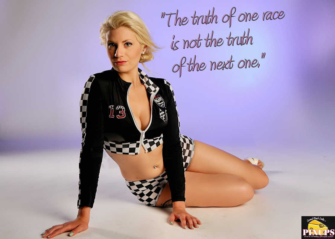 "Cheezy Pinup - October 22, 2017 ""The truth of one race is not the truth of the next one."" - Romain Grosjean Model: Nicole"