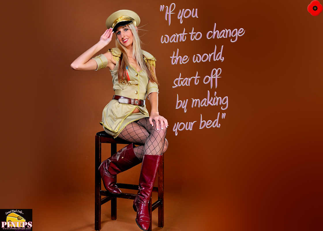 "Cheezy Pinup - November 6, 2017   ""If you want to change the world, start off by making your bed."" - William H. McRaven Model: Jess"