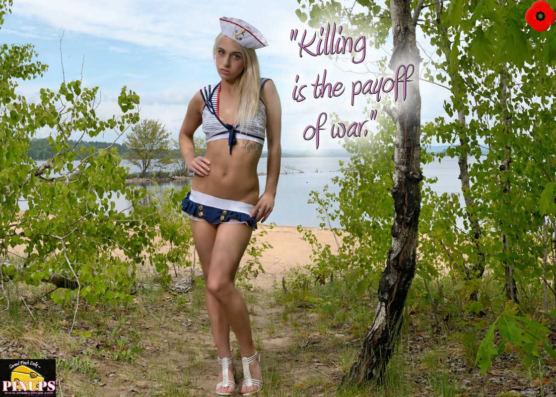 "Cheezy Pinup - November 8, 2017   ""Killing is the payoff of war."" - Morley Safer Model: CaseyWoodside"