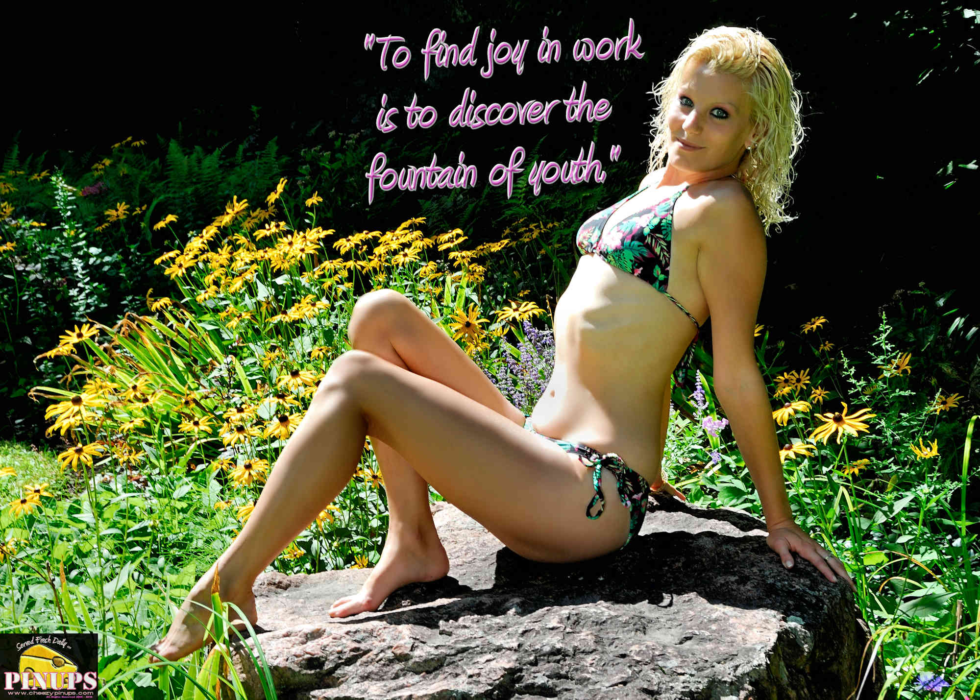 "Cheezy Pinup - June 6, 2018   ""To find joy in work is to discover the fountain of youth."" - Pearl S. Buck Model: MelM"