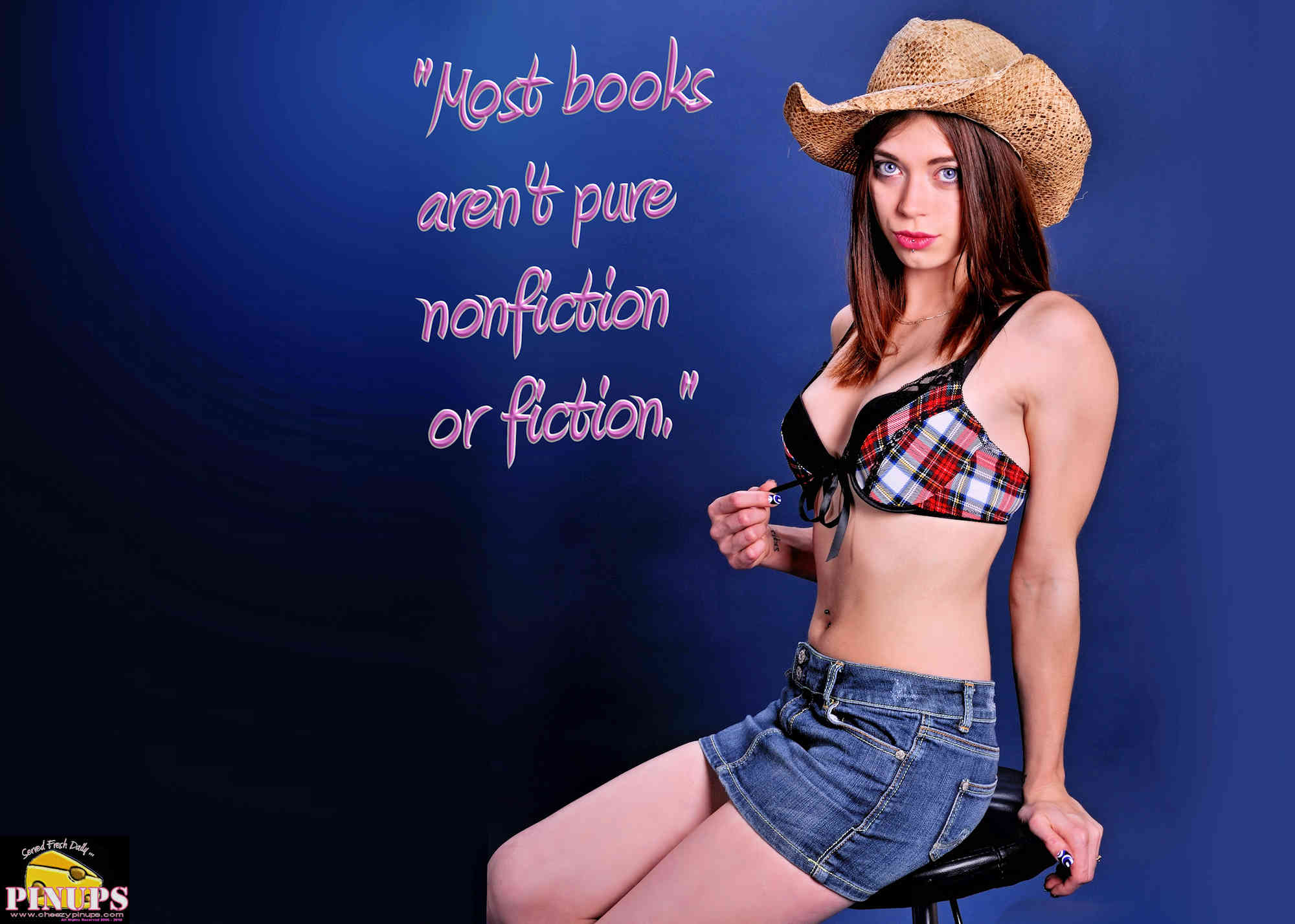 "Cheezy Pinup - September 12, 2018   ""Most books aren't pure nonfiction or fiction."" - James Frey Model: Meaghan"