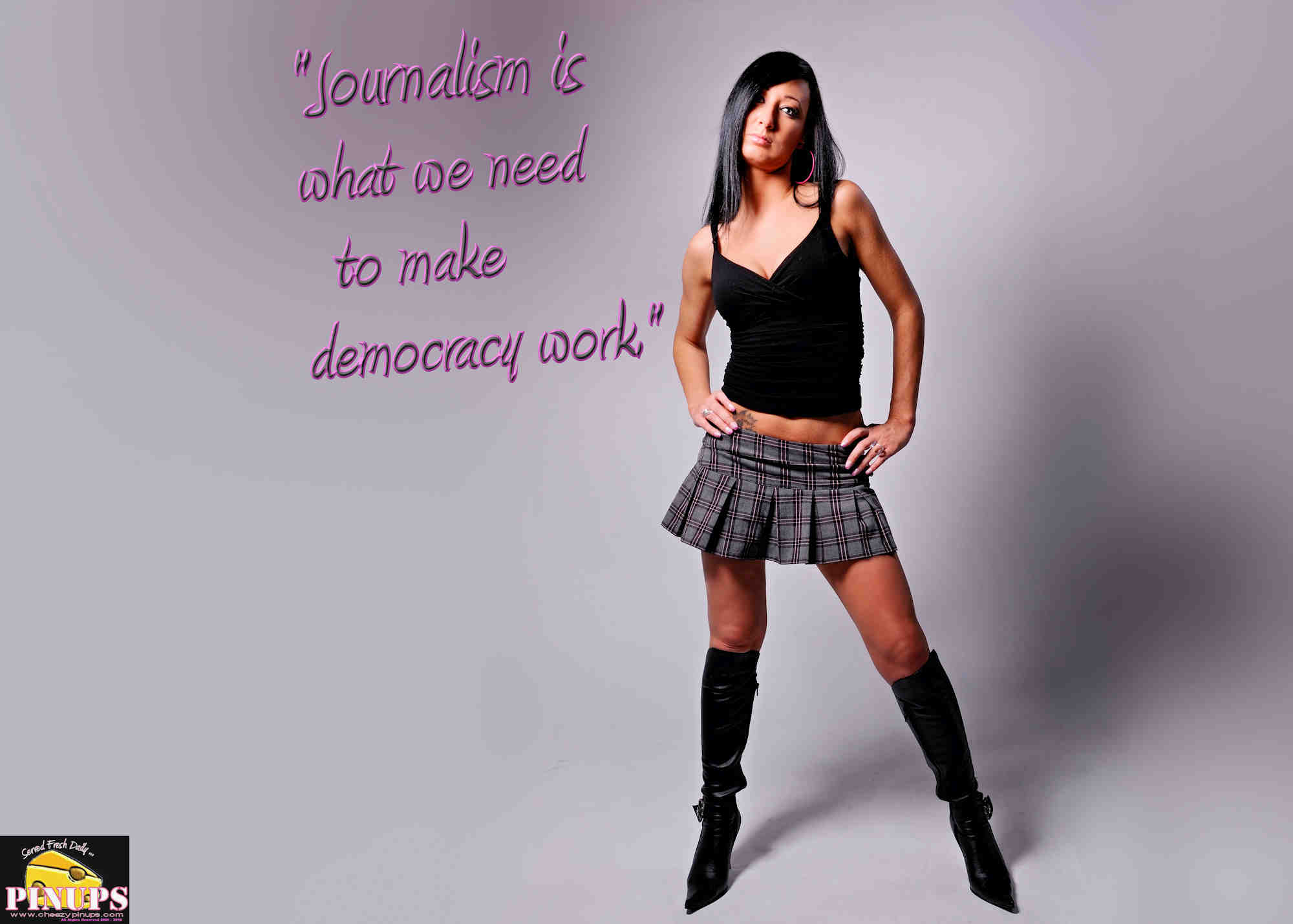 "Cheezy Pinup - November 4, 2018   ""Journalism is what we need to make democracy work."" - Walter Cronkite Model: Melanie"
